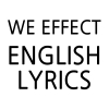 JUST MUSIC, [We Effect] English Lyrics